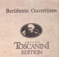 Arturo Toscanini - Berühmte Ouvertüren