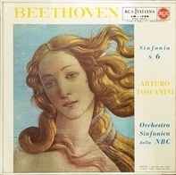 Arturo Toscanini , Ludwig van Beethoven , NBC Symphony Orchestra - Pastorale - Sinfonia N. 6 In Fa Maggiore, Op. 68