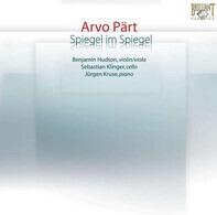 Arvo Pärt - Benjamin Hudson , Sebastian Klinger , Jürgen Kruse - Spiegel Im Spiegel