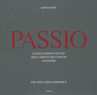 Arvo Pärt - Passio Domini Nostri / Jesu Christu Secundum / Joannem