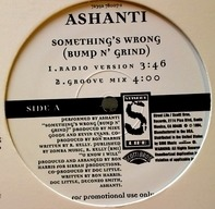 Ashanti - Something's Wrong (Bump N' Grind)