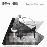 Ashley Henry - Beautiful Vinyl Hunter