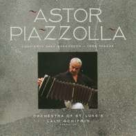 Astor Piazzolla - Orchestra of St. Luke's , Lalo Schifrin - Concierto Para Bandone3n / Tres Tanogs
