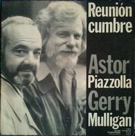 Astor Piazzolla , Gerry Mulligan - Reunion Cumbre