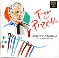 Astor Piazzolla - Tango Piazzolla. Key Works 1984-1989