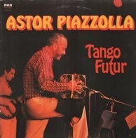 Astor Piazzolla - Tango Futur