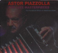 Astor Piazzolla - The Late Masterpieces