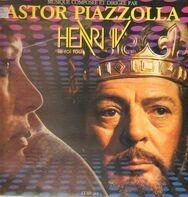 Astor Piazzolla - Henri IV, Le Roi Fou