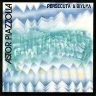Astor Piazzolla - Persecuta