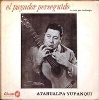 Atahualpa Yupanqui - El Payador Perseguido - Relato Por Milonga