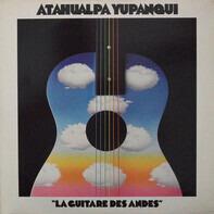 Atahualpa Yupanqui - La Guitare Des Andes