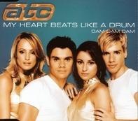 Atc - My Heart Beats Like A Drum (Dam Dam Dam)