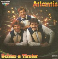 Atlantis - Schau A Tiroler