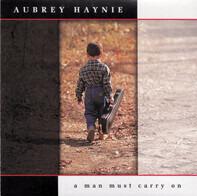 Aubrey Haynie - A Man Must Carry On