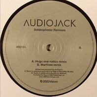 Audiojack - Schizophonic Remixes