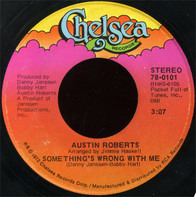 Austin Roberts - Something's Wrong With Me