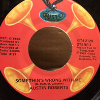 Austin Roberts - Somethin's Wrong With Me
