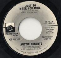 Austin Roberts - Just To Make You Mine