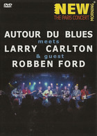 Autour De Blues Meets Larry Carlton & Guest Robben Ford - New Morning: The Paris Concert