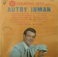 Autry Inman - 12 Country Hits From Autry Inman