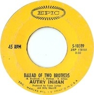 Autry Inman - Ballad Of Two Brothers / Don't Call Me (I'll Call You)