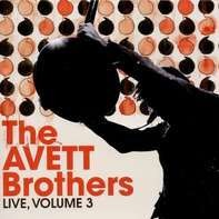 Avett Brothers - Live Volume 3