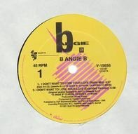 B Angie B - i don't want to lose your love