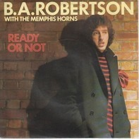 B. A. Robertson With The Memphis Horns - Ready Or Not