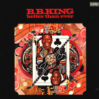 B.B. King - Better Than Ever