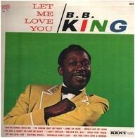 B.B. King - Let Me Love You