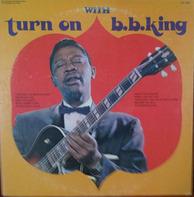 B.B. King - Turn On With B.B. King