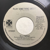 B.J. Thomas - Play Something Sweet / Talkin' Confidentially