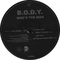 B.O.D.Y. - Who's The Man