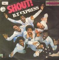 B.T. Express - Shout! (Shout It Out)