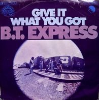 B.T. Express - Give It What You Got