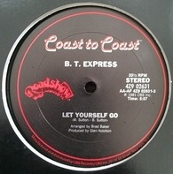 B.T. Express - Let Yourself Go / Cowboy Dancer