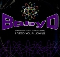 Baby D - I Need Your Loving (Everybodys Got To Learn Sometime)