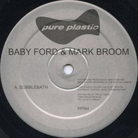 Baby Ford & Mark Broom - Bubblebath