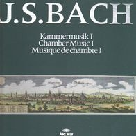 Bach - Kammermusik I / Chamber Music I / Musique De Chambre I