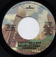 Bachman-Turner Overdrive - Take It Like A Man