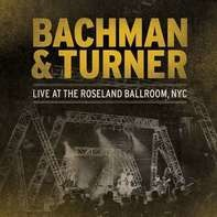 Bachman & Turner - Live At Roseland..