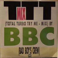 Bad Boy Crew - TTT - Mix