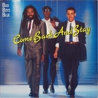 Bad Boys Blue - Come Back And Stay