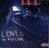 Bad Boys Blue - L.O.V.E. In My Car