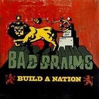 BAD BRAINS - Build a Nation
