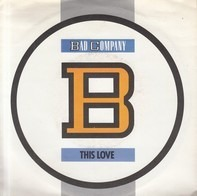 Bad Company - This Love