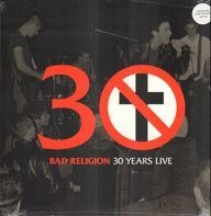 Bad Religion - 30 Years Live -Reissue-