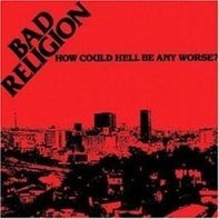 Bad Religion - How Could Hell Be Any Worse?/Re