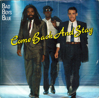 Bad Boys Blue - Come Back And Stay /  Come Back And Stay (Studio Version - Instrumental Mix)