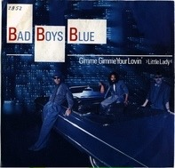 Bad Boys Blue - Gimme Gimme Your Lovin' >Little Lady<